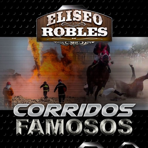 Puros Corridos Famosos by Eliseo Robles