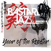 Bastard Jazz Presents: Year of the Rooster di Various Artists