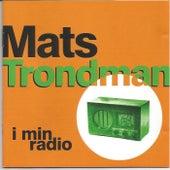 I min radio by Mats Trondman
