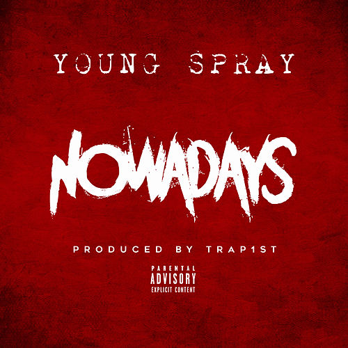 Nowadays by Young Spray