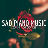 Sad Piano Music - Romance Songs & Tracks for Bedtime by Various Artists