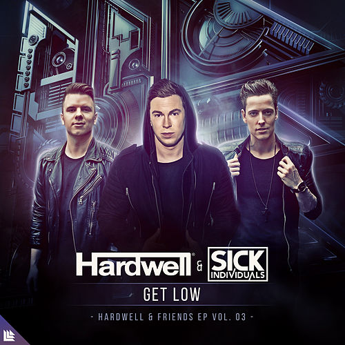 Get Low by Hardwell and SICK INDIVIDUALS