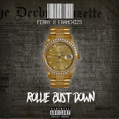 Rollie Bust Down by Ferry