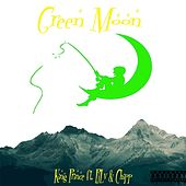 Green Moon (feat. Pjlv & Chipp) by King Prince