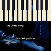 The Coffee Song by Dean Krippaehne