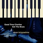 Good Time Charlie's Got the Blues von Dean Krippaehne