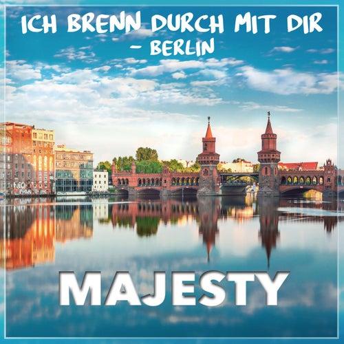 Ich brenn durch mit Dir (Berlin) by Majesty