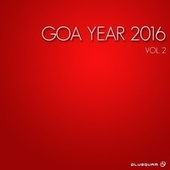 Goa Year 2016, Vol. 2 by Various Artists