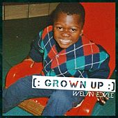 Grown Up von Welan Edvee