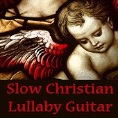 Slow Christian Lullaby Guitar von Lullabies for Deep Meditation
