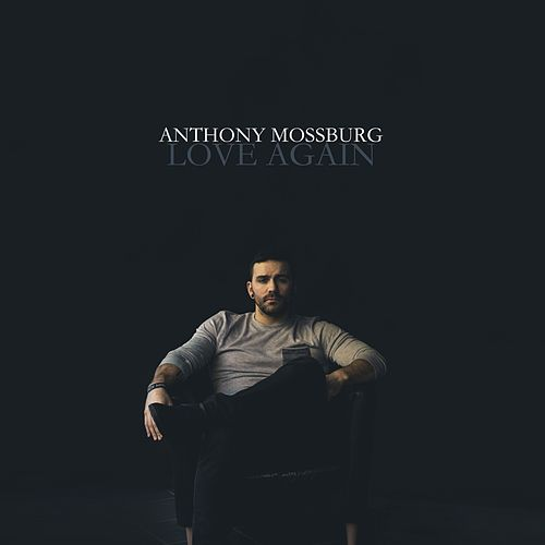 Love Again de Anthony Mossburg