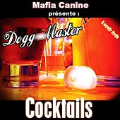 Cocktails by Dogg Master