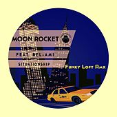 Situationship (Funky Loft Rmx) (feat. Bel-Ami) de Moon Rocket