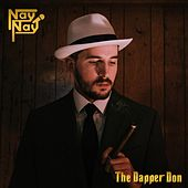 The Dapper Don by Nay Nay