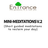 Mini Meditations v.2 - a collection of short guided hypnosis sessions by Entrance
