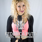 Kneel and Disconnect de Federica Putti