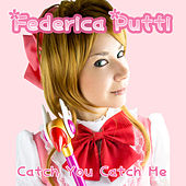 Catch You Catch Me de Federica Putti