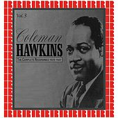 The Complete Recordings 1929-1941, Vol. 3 (Hd Remastered Edition) by Coleman Hawkins