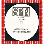 Spin Radio Concert Series, I-Beam, San Francisco, Ca. 1985 (Hd Remastered Edition) by Green on Red