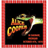 Saginaw, Michigan, October 9, 1978 (Hd Remastered Edition) by Alice Cooper