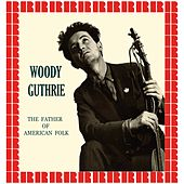 The Father Of American Folk (Hd Remastered Edition) de Woody Guthrie