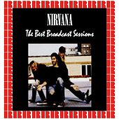 The Best Broadcast Sessions (Hd Remastered Edition) by Nirvana