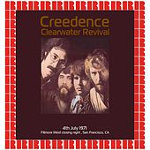 Fillmore West Closing Night, San Francisco CA. July 4th, 1971 (Hd Remastered Edition) von Creedence Clearwater Revival