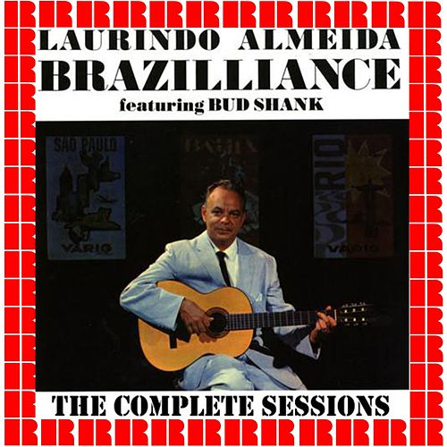 Brazilliance, The Complete Sessions (Hd Remastered Edition) de Laurindo Almeida