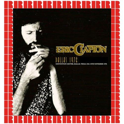 Dallas Convention Center, Dallas, November 15. 1976 (Hd Remastered Edition) de Eric Clapton