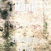 El Precio de la Vida by Hank