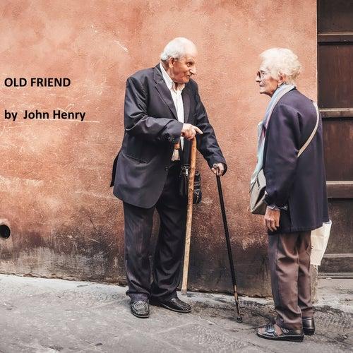 Old Friend by John Henry