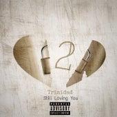 Still Loving You 2 by Trinidad