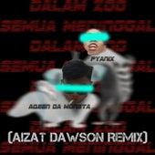 Dalam Zoo (Aizat Dawson Remix) by pyaniX