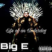 Life of an Underdog by The Big E