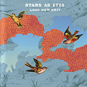 Loud New Shit by Stars As Eyes