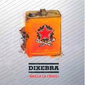 Bailla la Crisis von Dixebra