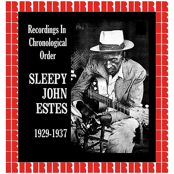 Recordings In Chronological Order 1929 1937 Hd Von Sleepy John