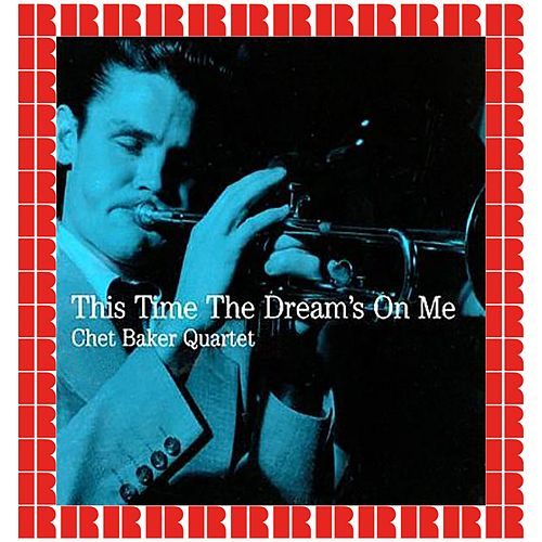 This Time The Dream's On Me (Hd Remastered Edition) de Chet Baker