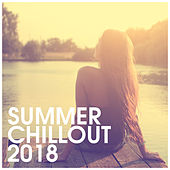 Summer Chillout 2018 by Various Artists