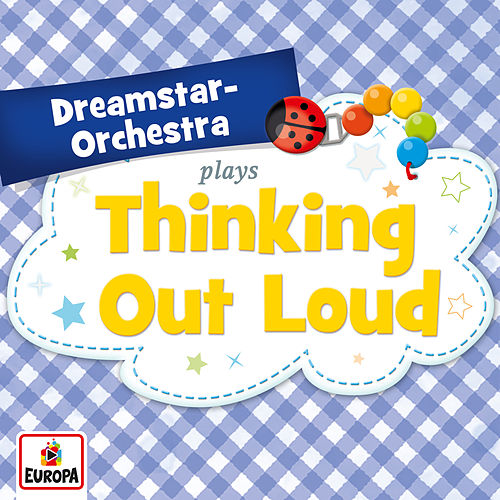 Thinking out Loud de Dreamstar Orchestra