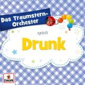 Drunk von Das Traumstern-Orchester