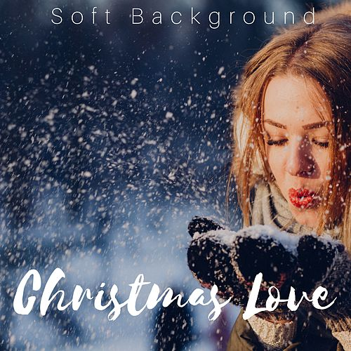 Christmas Love: Soft Background, Sweet Sounds, Christmas Instrumental Lullaby for Quiet Moments by The Christmas Piano Masters