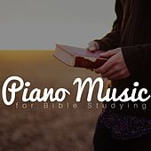 Piano Music for Bible Studying - Songs for Deep Concentration by Various Artists