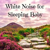 White Noise for Sleeping Baby - Sounds for Newborn Babies Sleep de Various Artists