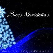 Luces Navideñas: Musica Instrumental, Sonidos de Campanas, Musica Tranquila, Es Navidad, Reunion Familiar by Canciones de Navidad (Popular Songs)