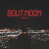 Bout Noon by Protoje