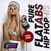 Pure Flat Abs Hip Hop Hits Fitness Session by Various Artists