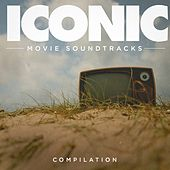 Iconic Movie Soundtracks Compilation by Various Artists