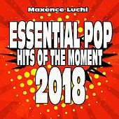 Essential Pop Hits of the Moment 2018 von Various Artists