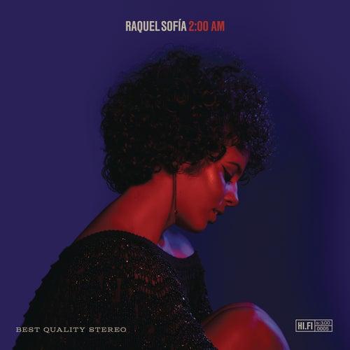 2:00 Am by Raquel Sofía